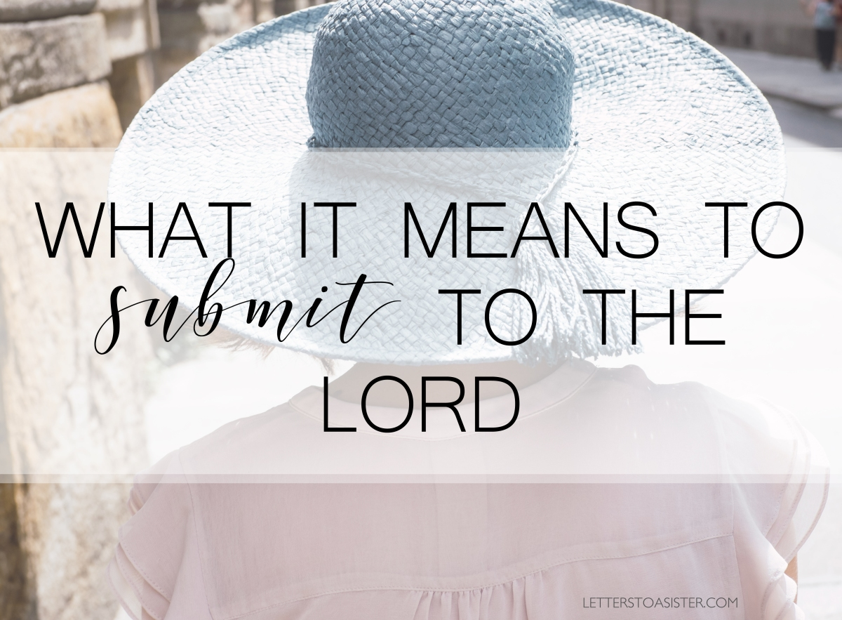 What it means to submit to the Lord